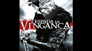 A Espada da Vingança - Filme Completo Dublado Hd