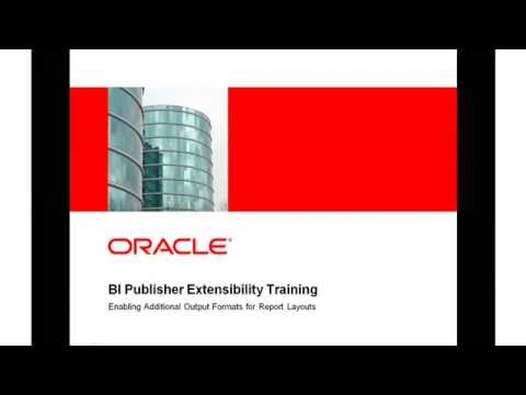 BI Publisher Extensibility Training - Enabling Additional Output Formats for Report Layouts