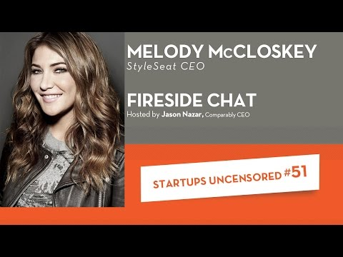 Fireside Chat with StyleSeat CEO, Melody McCloskey - Startups Uncensored #51