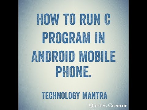 How to Run C program in Android mobile phone