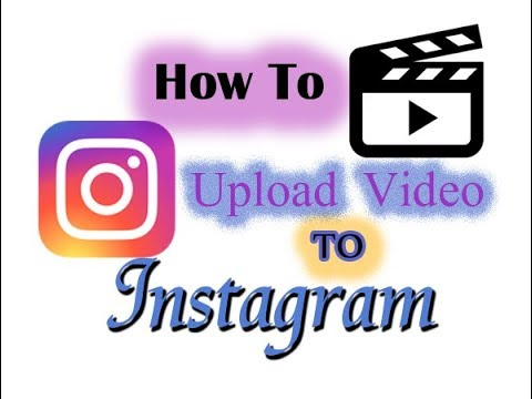 Upload Video To Instagram - How To Upload Photos & Videos To Instagram From PC  Without Android