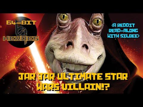 (Reddit Theory) Is Jar Jar Binks the True Villain of Star Wars!? - Read-Along w/ SilBee