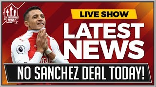 No Alexis SANCHEZ Deal Today! MANCHESTER UNITED Transfer News