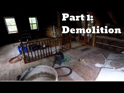 Renovating my 1800's log house part 1: Demolition