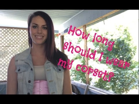 How To Waist Train: Episode 12: How Long Should I Wear My Corset?