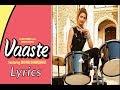 dhvani bhanushali - vaaste lyrics video [full song] - nikhil d'souza | tanishk bagchi | arafat