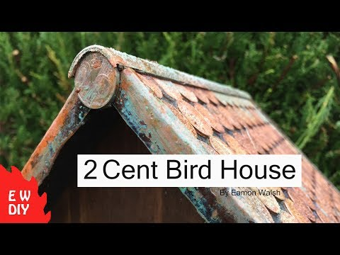 How to make a 2 cent birdhouse.