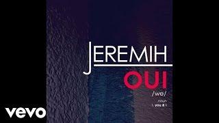 Jeremih - oui (Audio)