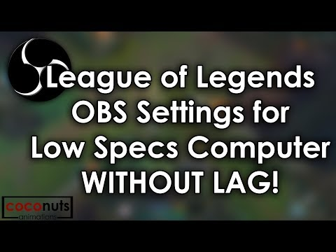 OBS Settings for Low Spec Computer NO LAG! (League of Legends)