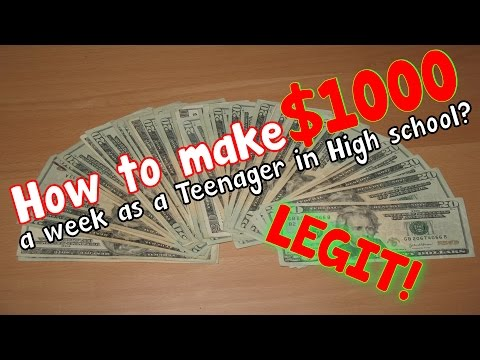 How to make $1000 a week as a Teenager in High school WITHOUT A JOB?!? LEGIT!