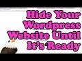 Hide Your WordPress site Until It's Ready (Maintenance Mode)