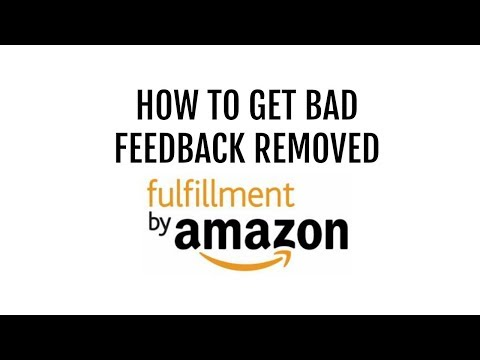 How to Get Bad Feedback Removed on Amazon - A Few Easy Steps to Maintain a Healthy FBA Account
