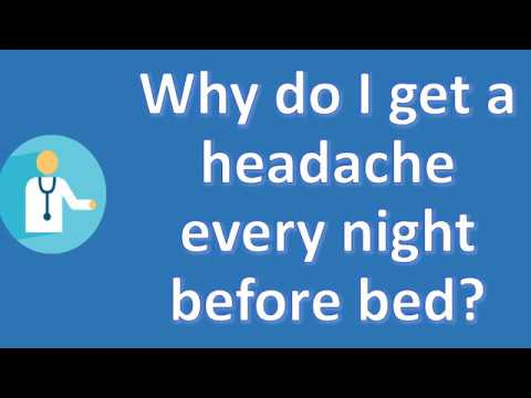 Why do I get a headache every night before bed ? | Health FAQ Channel