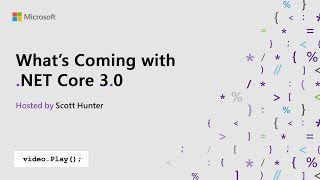Visual Studio 2019 Launch: What's Coming with .NET Core 3.0