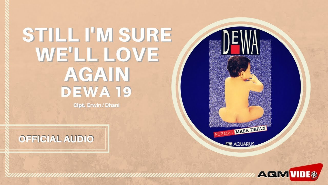 Dewa 19 - Still I'm Sure We'll Love Again