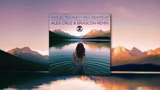 Manuel Roland - I Will Disappear feat. Jeanne Added (Alex Cruz & Brascon Remix)