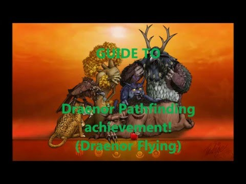 A guide to Draenor Pathfinding! (WoD Flying)