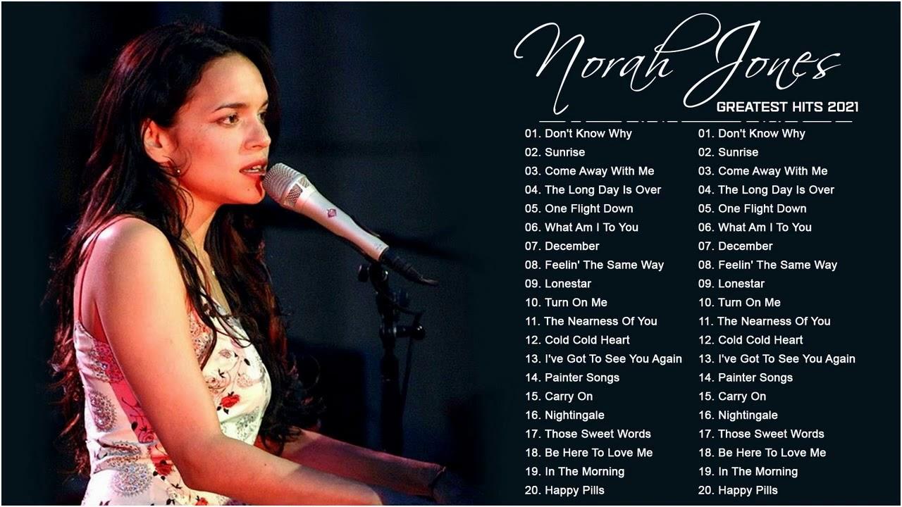 Norah Jones Songs 2021 - Norah Jones Best Hits - Norah Jones Greatest Hits Full 2021
