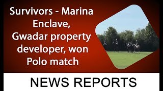 Survivors - Marina Enclave, Gwadar property developer, won Polo match in Cambridge