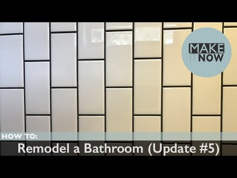 How To: Remodel A Bathroom (Update #5)