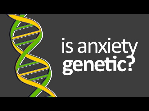 Is Anxiety Hereditary / Genetic Or Learned?