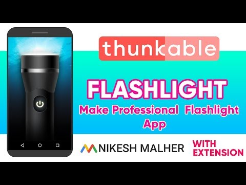 Make Professional Android Flashlight App In Thunkable (with extension)