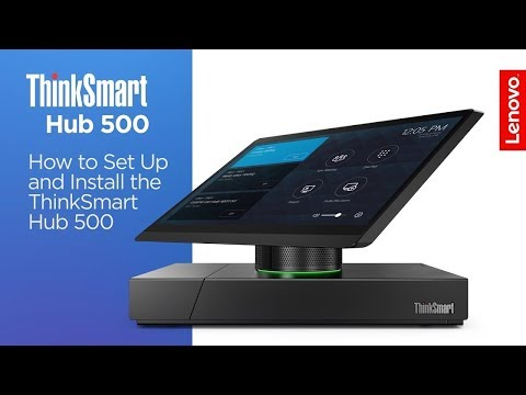 How to Set Up and Install the ThinkSmart Hub 500