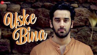 Uske Bina - Official Music Video | Shivam Mahadevan | Manav Poddar & Kiran Kamath
