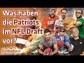 Was haben die Patriots im NFL Draft vor? | Footballerei