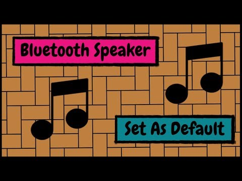How to Set Your Wireless Bluetooth Speaker As the Default Speaker When Playing Music through Your PC