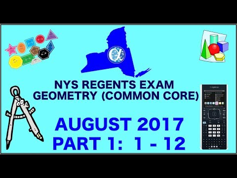 NYS Geometry [Common Core] August 2017 Regents Exam || Part 1 #'s 1-12 ANSWERS