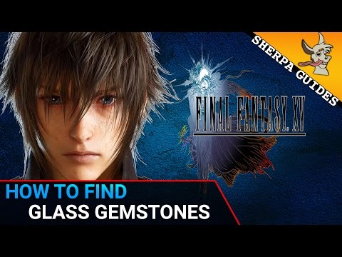 How to Find Glass Gemstones | Final Fantasy 15 | Engine Blade Upgrade