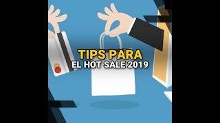 Consejos para aprovechar el Hot Sale 2019