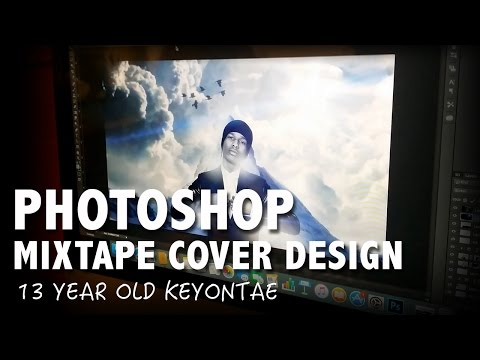 Mixtape Cover Tutorial Photoshop - 13 Year Old