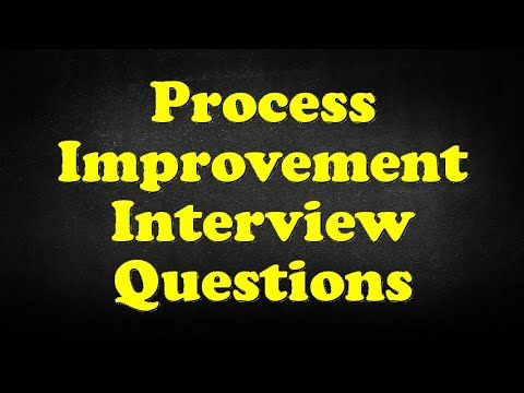 Process Improvement Interview Questions