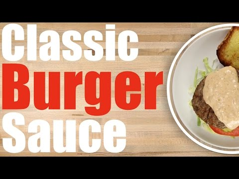 Classic Burger Sauce Recipe - Easy Secret Sauce Recipe
