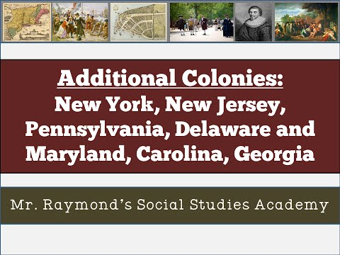 13 Colonies Part II:  Settlement of Additional Colonies - U.S. History