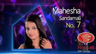 Dream Star Season 7   Final 48 ( 03rd Group ) Mahesha Sandamali ( 17-06-2017 )