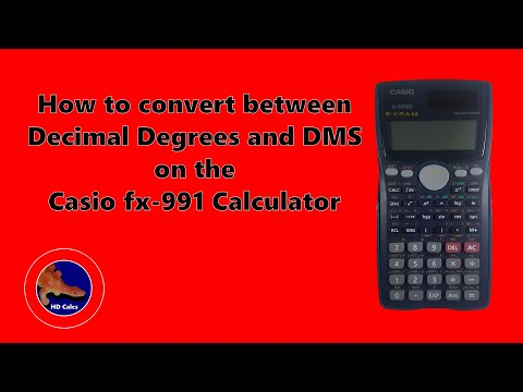 How to convert between Decimal Degrees and Degrees Minutes Seconds on the Casio fx-991 calculator