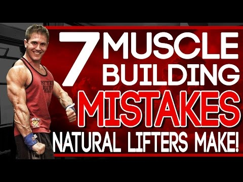 7 Muscle Building Mistakes Natural Lifters Make!