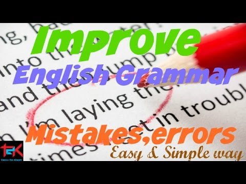 How to Improve English Grammar Mistakes in a easy and Simple Way....