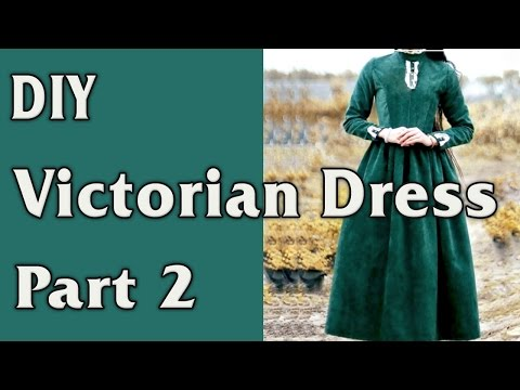 DIY - Victorian Dress. From Curtain to Dress - part 2/4