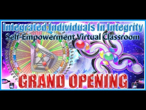 INtegrated INdividuals IN INtegrity - Self-Empowerment Virtual Classroom GRAND OPENING