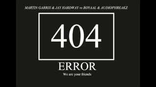 Martin Garrix & Jay Hardwey - Error 404 vs We are your friends ( Khalil . Mashup )
