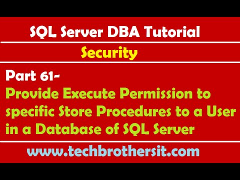 SQL Server DBA Tutorial 61-Provide Execute Permission to specific Store Procedures to a User