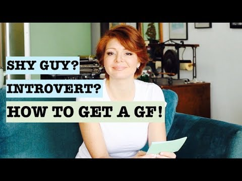 How to Get a Girlfriend #Shy #Introvert (Dating Advice for Men 2018)