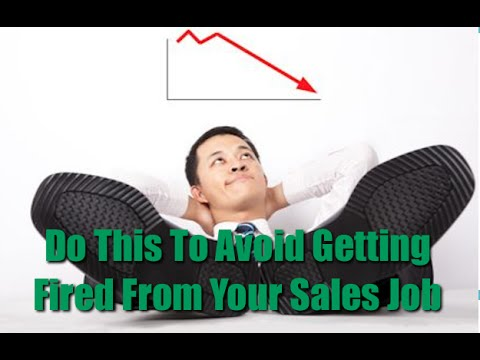 Do This To Avoid Getting Fired From Your Sales Job