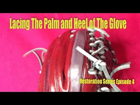 Lacing The Palm And Heel Of My Glove | Restoration Series Episode 4