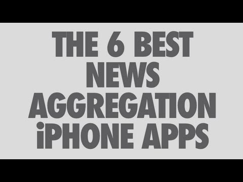 The 6 Best News Aggregation iPhone Apps