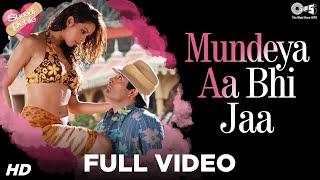 Mundeya Aa Bhi Ja - Shaadi Se Pehle | Mallika Sherawat & Akshaye Khanna | Sunidhi Chauhan